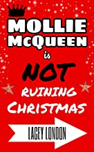 Mollie McQueen is NOT Ruining Christmas (Mollie McQueen Book 4)