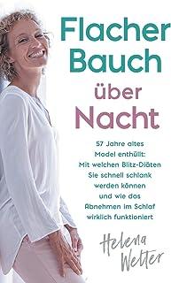 Flacher Bauch über Nacht: 57 Jahre altes Model enthüllt: Mit welchen Blitz-Diäten Sie schnell schlank werden können und wi...