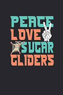 """Peace Love Sugar Gliders: Sugar Gliders Notebook, Graph Paper (6"""" x 9"""" - 120 pages) ~ Animal Themed Notebook for Daily Jou..."""