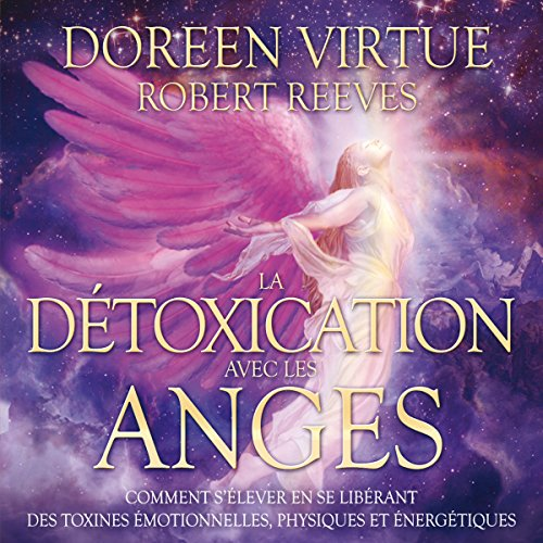 La détoxication avec les anges audiobook cover art