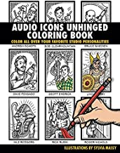 Audio Icons Unhinged Coloring Book: Color All Over Your Favorite Studio Personalities