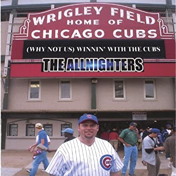 (Why Not Us) Winnin' With the Cubs