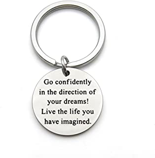 Go Confidently in The Direction of Your Dreams Stainless Steel Inspirational Graduation Gift Pendant Keychain Key Ring