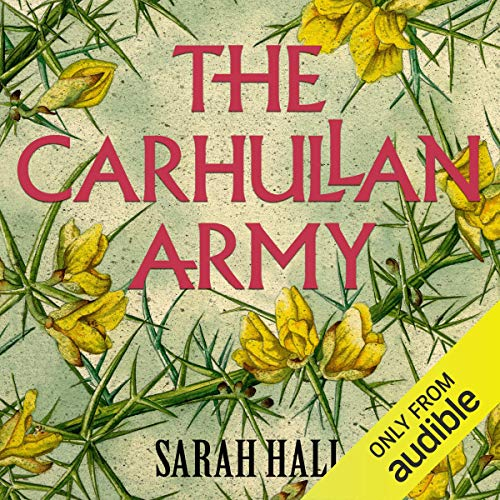 The Carhullan Army                   Written by:                                                                                                                                 Sarah Hall                               Narrated by:                                                                                                                                 Penelope Rawlins                      Length: 8 hrs and 1 min     Not rated yet     Overall 0.0