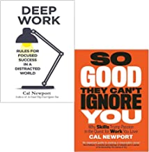Cal Newport 2 Books Collection Set (Deep Work: Rules for Focused Success in a Distracted World, So Good They Can't Ignore You: Why Skills Trump Passion in the Quest for Work You Love) Book PDF