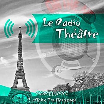 Le Radio Théâtre, Marcel Aymé: L'affaire Touffard (1946)