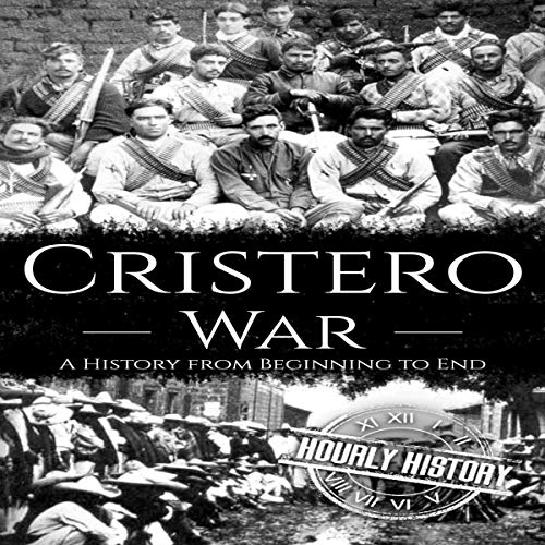 Cristero War Audiobook By Hourly History cover art