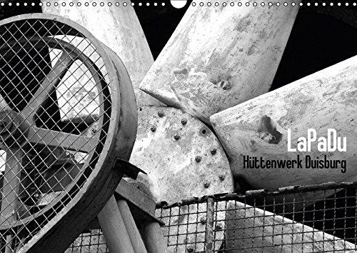 LaPaDu-Hüttenwerk Duisburg (Wandkalender 2017 DIN A3 quer): Industriekultur vom Feinsten (Monatskalender, 14 Seiten ) (CALVENDO Orte)