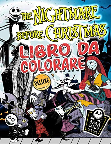 The Nightmare Before Christmas Libro Da Colorare: Nightmare Before Christmas 2020 Per Bambini E Adulti Con Immagini Non Ufficiali Spaventose