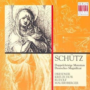 Schütz: Doppelchörige Motetten / Deutsches Magnificat