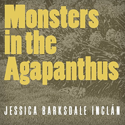 Monsters in the Agapanthus audiobook cover art