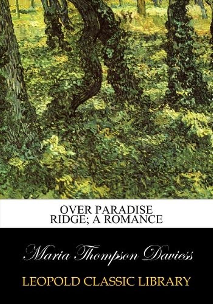 クラシック分岐するシャンプーOver Paradise ridge; a romance