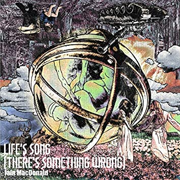 Life's Song (There's Something Wrong)