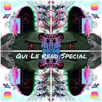 Qui Le Rend Special