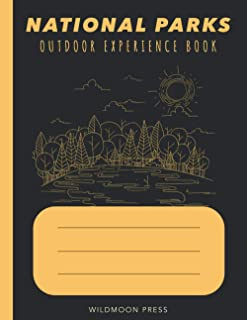 National Parks Outdoor Experience Book: From Acadia to Zion - 62 National Parks in 50 States