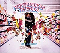 Supermarket Fantasy by Mr.Children (2008-12-10)