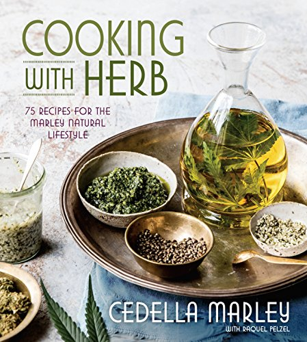 Cooking with Herb: 75 Recipes for the Marley Natural Lifestyle