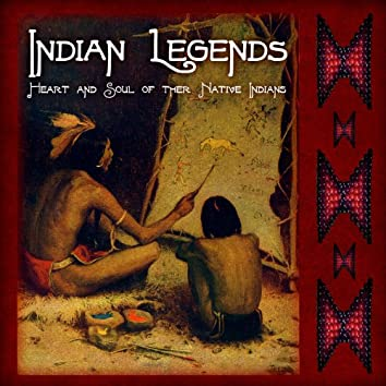 Indian Legends - Heart and Sould Of The Native Indians