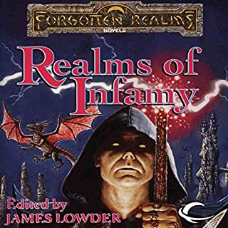 Realms of Infamy     A Forgotten Realms Anthology              By:                                                                                                                                 R. A. Salvatore,                                                                                        Ed Greenwood,                                                                                        Elaine Cunningham,                   and others                          Narrated by:                                                                                                                                 Alex Hyde-White                      Length: 12 hrs and 46 mins     30 ratings     Overall 4.0