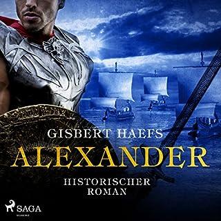 Alexander (Alexander 1)     Historischer Roman              Autor:                                                                                                                                 Gisbert Haefs                               Sprecher:                                                                                                                                 Jürgen Holdorf                      Spieldauer: 22 Std. und 39 Min.     30 Bewertungen     Gesamt 3,7