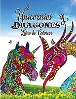 Unicornios Y Dragones Libro de Colorear: Perfecto para cualquier persona que ama los unicornios o dragones, y especialmente los animales fantásticos