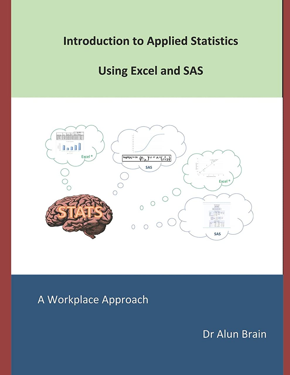 師匠統治可能アリIntroduction to Applied Statistics using Excel and SAS: A workplace approach