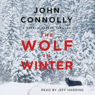 The Wolf in Winter     Charlie Parker, Book 12              Written by:                                                                                                                                 John Connolly                               Narrated by:                                                                                                                                 Jeff Harding                      Length: 12 hrs and 52 mins     4 ratings     Overall 5.0