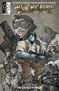 Atomic Robo & The Dogs of War by [Brian Clevinger, Scott Wegener, Matt Fraction]