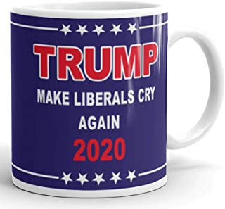Make Liberals Cry Again - Donald Trump 2020 Prank Gift Mug - Novelty Ceramic Coffee Mug - Funny Gifts for Him and Her - Gag Birthday Present Idea From Wife, Daughter, Son - 11 Fl. Oz Blue