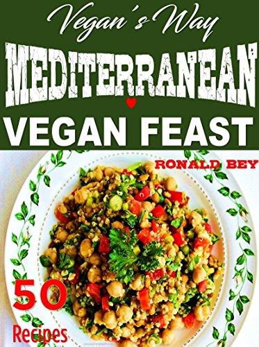 VEGAN\'S WAY - MEDITERRANEAN VEGAN FEAST 50 RECIPES (English Edition)