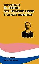El credo del hombre libre y otros ensayos/ A Free Man's Worship, and Other Essays (Teorema serie menor/ Theorem Minor Series) (Spanish Edition)