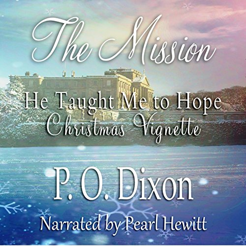 The Mission: He Taught Me to Hope Christmas Vignette audiobook cover art