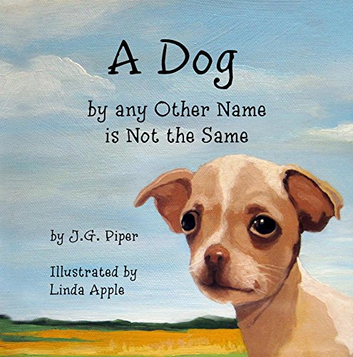 Download A Dog by any Other Name is Not the Same (English Edition) B077BQK7LV
