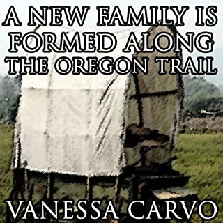 A New Family is Formed Along the Oregon Trail audiobook cover art