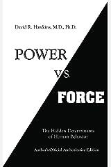 Power vs. Force: The Hidden Determinants of Human Behavior Kindle Edition