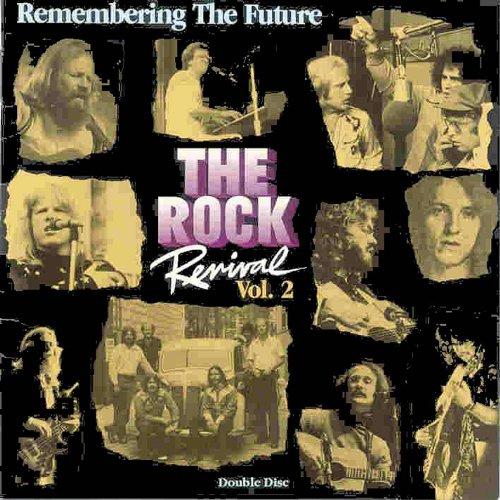 The Rock Revival, Vol. 2 Remembering the Future