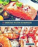 54 Sabrosas Recetas de Mariscos: Recetas sencillas y saludables de mariscos para cada ocasión: 1