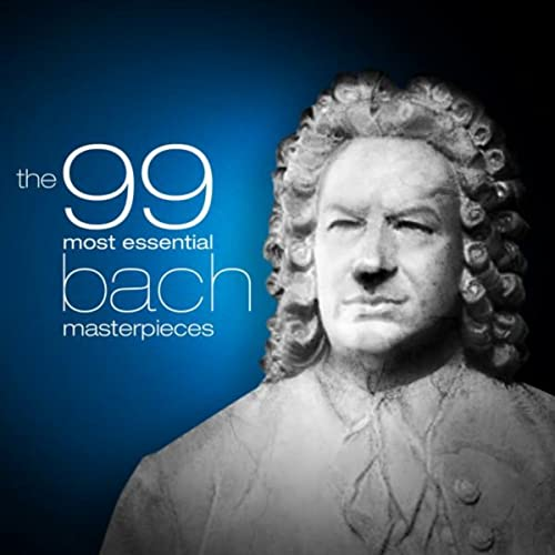 The 99 Most Essential Bach Masterpieces