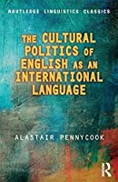The Cultural Politics of English as an International Language (Routledge Linguistics Classics)