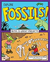 Explore Fossils! (Explore Your World)