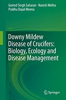 Downy Mildew Disease of Crucifers: Biology, Ecology and Disease Management