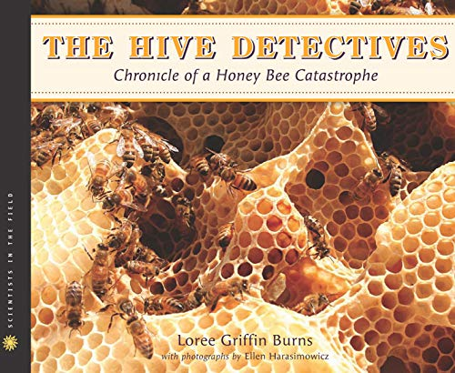 The Hive Detectives: Chronicle of a Honey Bee Catastrophe (Scientists in the Field) (English Edition)