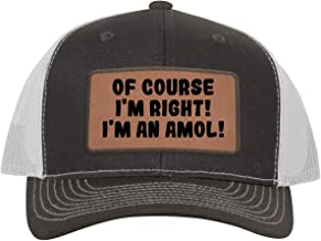 of Course I`m Right! I`m an Amol! - Leather Dark Brown Patch Engraved Trucker Hat