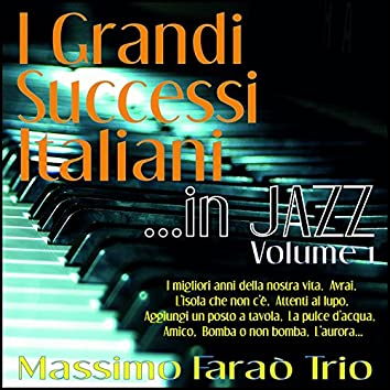 I grandi successi italiani ...in jazz - Vol. 1 (I migliori anni della nostra vita, avrai, l'isola che non c'è, attenti al lupo, aggiungi un posto a tavola, la pulce d'acqua, amico, bomba o non bomba, l'aurora...)