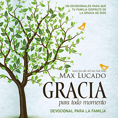 Gracia para todo momento - Devocional para la familia [Grace for Every Moment - Devotional for The Family] Audiobook By Max Lucado cover art