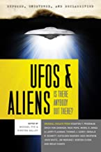 Exposed, Uncovered & Declassified: UFOs and Aliens - Is There Anybody Out There?