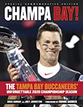 Champa Bay: The Tampa Bay Buccaneers' Unforgettable 2020 Championship Season