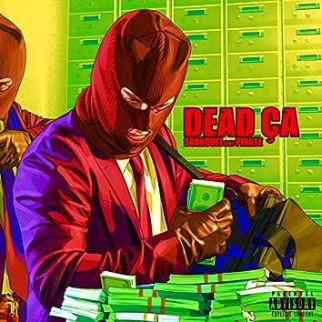 Dead ça (feat. Pirate)