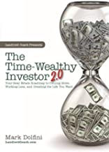 The Time-Wealthy Investor 2.0: Your Real Estate Roadmap to Owning More, Working Less, and Creating the Life You Want