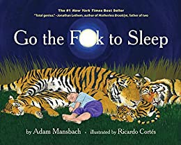 Go the Fuck to Sleep by [Adam Mansbach, Ricardo Cortés]
